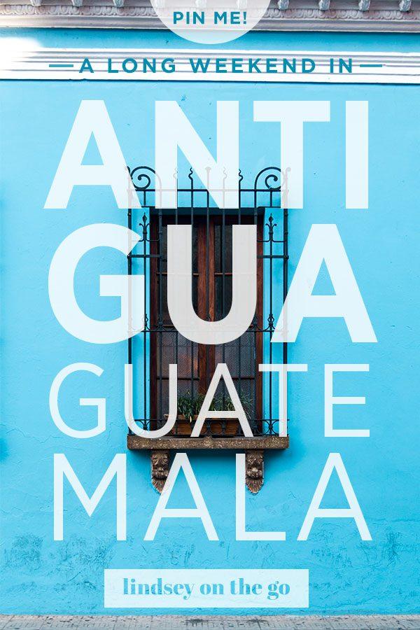 Antigua, Guatemala - Lindsey On The Go